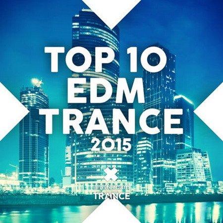 Обложка Top 10 EDM Trance (2015) MP3