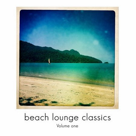 Обложка Beach Lounge Classics Vol 1 (Chill Out & Lounge Grooves) (2015) MP3