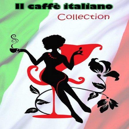 Обложка Il Caffe Italiano Complete Collection Italian Lounge Espresso Music (2016) Mp3