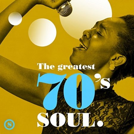 Обложка The Greatest 70's Soul (2017) Mp3