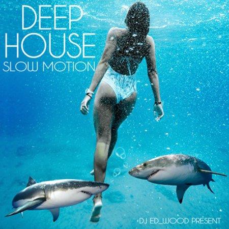 Обложка Deep House - Slow Motion (2018) Mp3