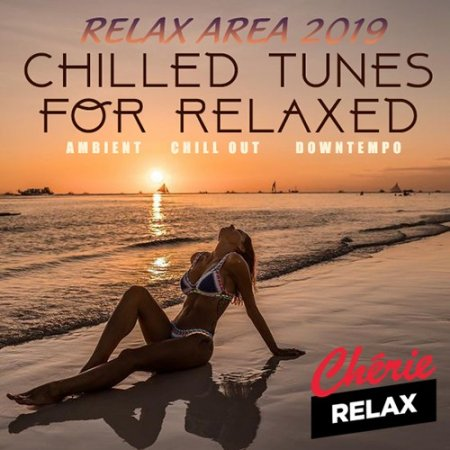 Обложка Chilled Tunes For Relaxed (2019) Mp3