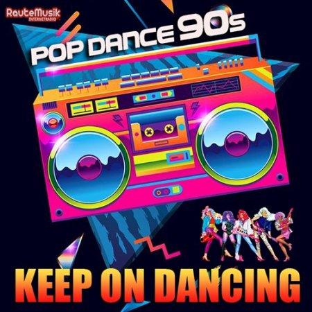 Обложка Keep On Dancing: Pop Dance 90s (2019) Mp3