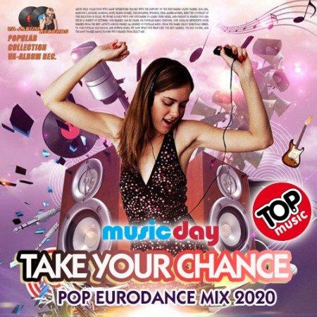 Обложка Take Your Chance: Eurodance Mix (2020) Mp3